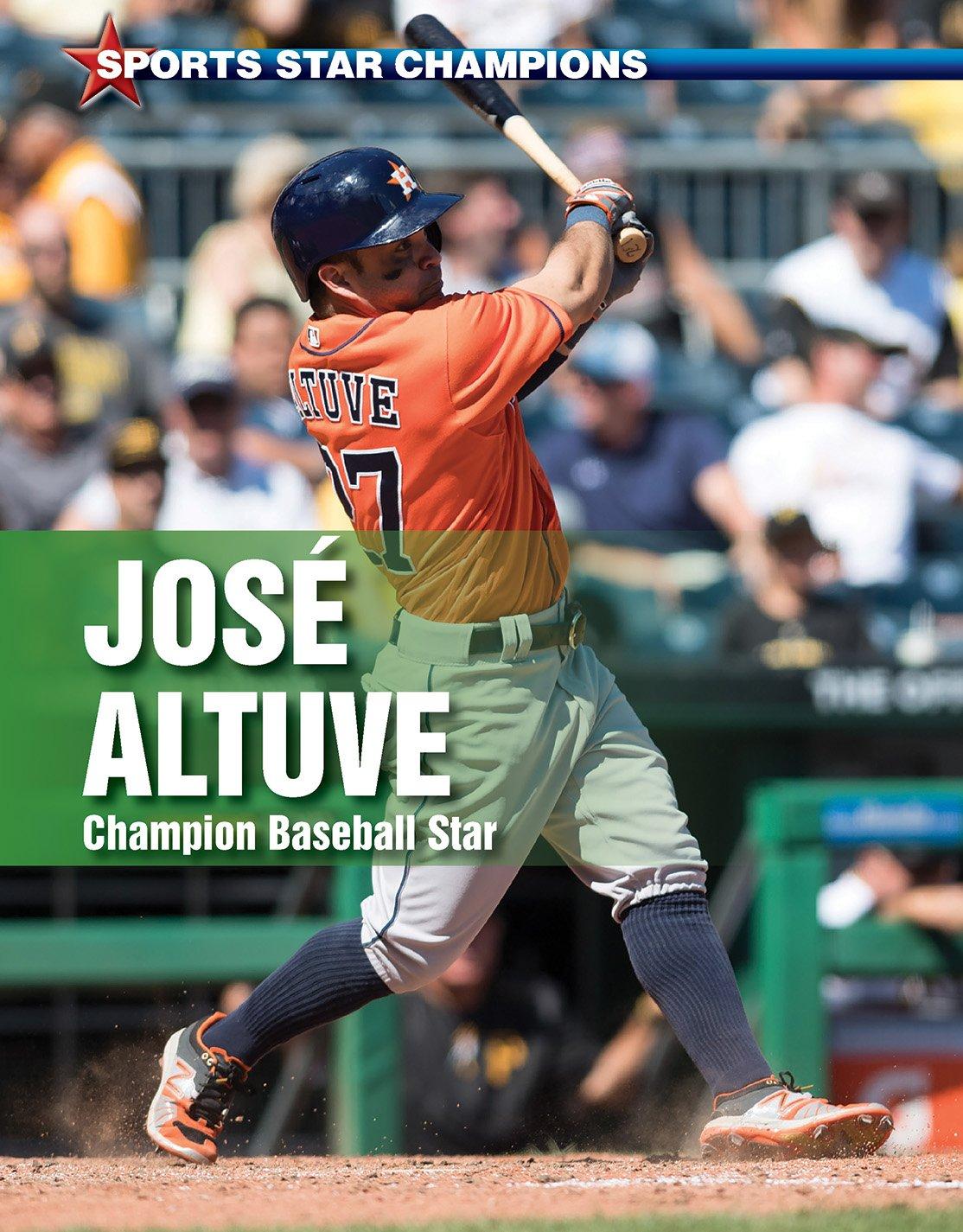 Jose Altuve: Champion Baseball Star (Sports Star Champions)