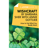 A Joosr Guide to... Wishcraft by Barbara Sher with Annie Gottlieb: How to Get What You Really Want (English Edition)