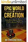 Epic World of Creation: Unofficial Minecrafters Full Collection Novel (English Edition)