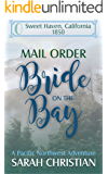 Mail Order Bride On The Bay: A Pacific Northwest Adventure (Sweet Haven California Book 0)