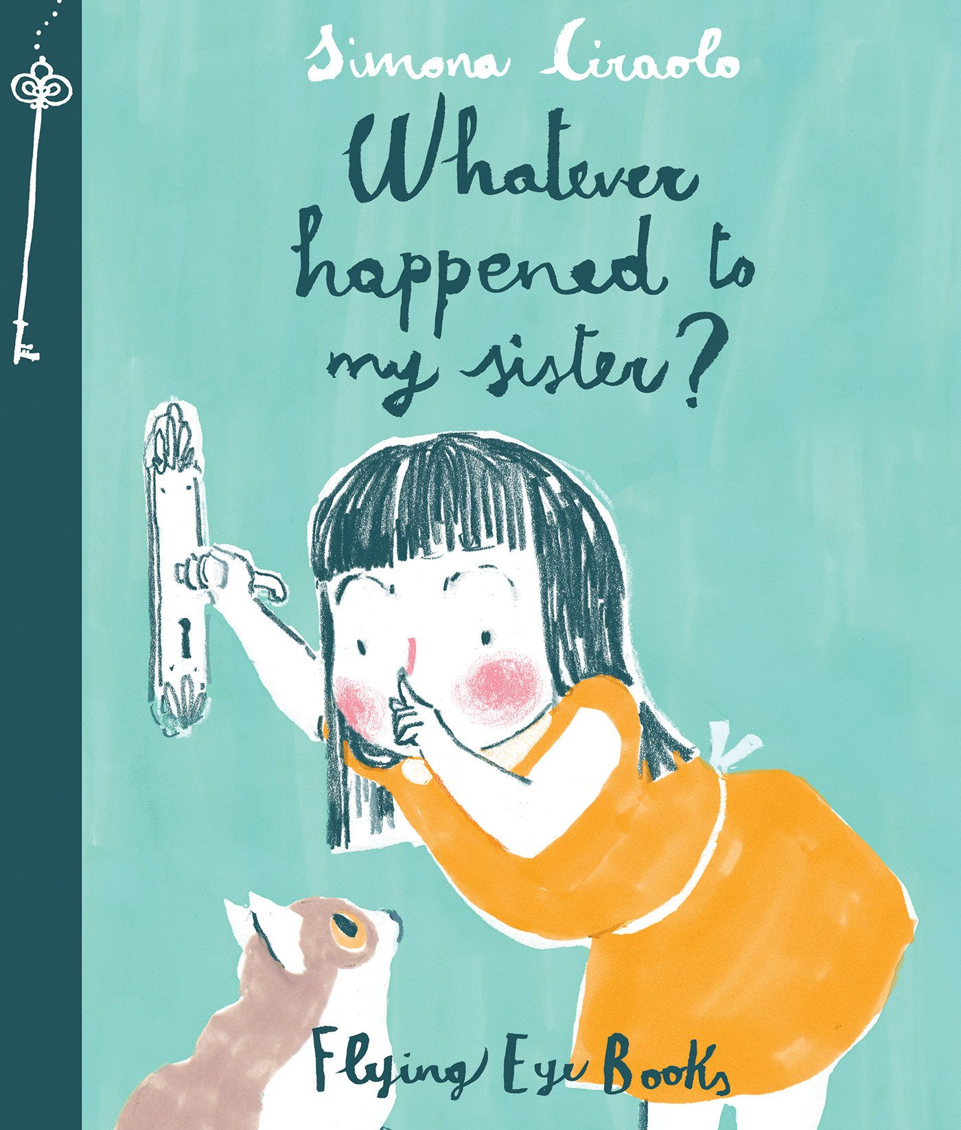 Whatever Happened To My Sister?: Simona Ciraolo: 9781909263529 ...