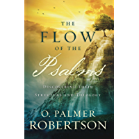 The Flow of the Psalms: Discovering Their Structure and Theology (English Edition)