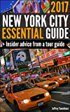 New York City Essential Guide 2017: Insider Advice from a Tour Guide