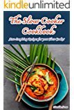 The Slow Cooker Cookbook: Awe-Inspiring Recipes for Your Slow Cooker