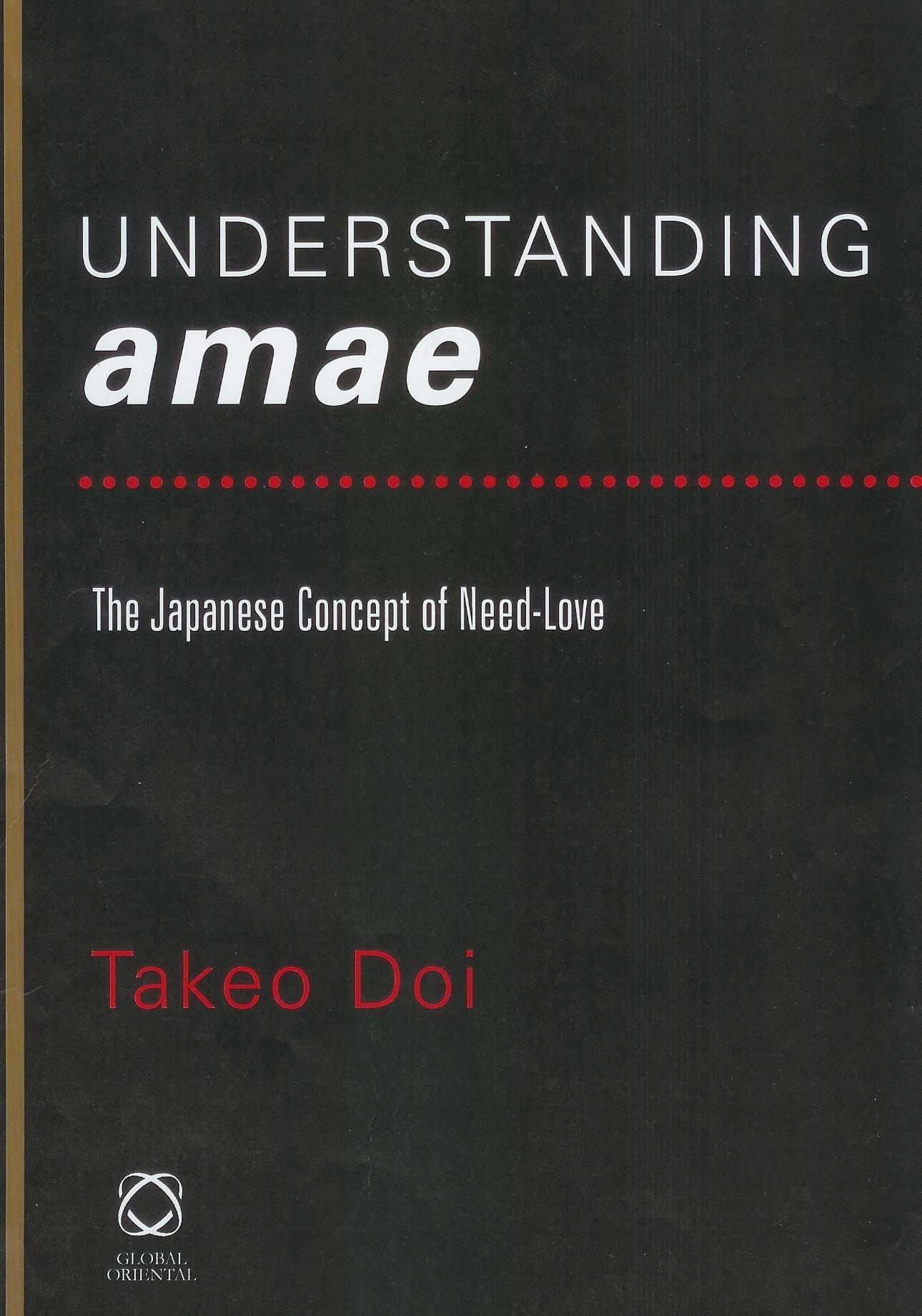 Read Online Understanding Amae (Collected Papers of Twentieth-Century Japanese Writers on Japan) pdf epub