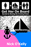 Get Her On Board - Secrets to Sharing the Cruising Dream