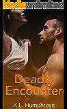 Deadly Encounter (Deadly Series Book 4)