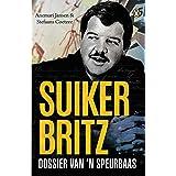 Suiker Britz: Dossier van 'n speurbaas (Afrikaans Edition)