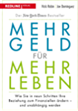 Mehr Geld für mehr Leben: Wie Sie in neun Schritten Ihre Beziehung zum Finanziellen ändern - und früher in Rente gehen können (German Edition)