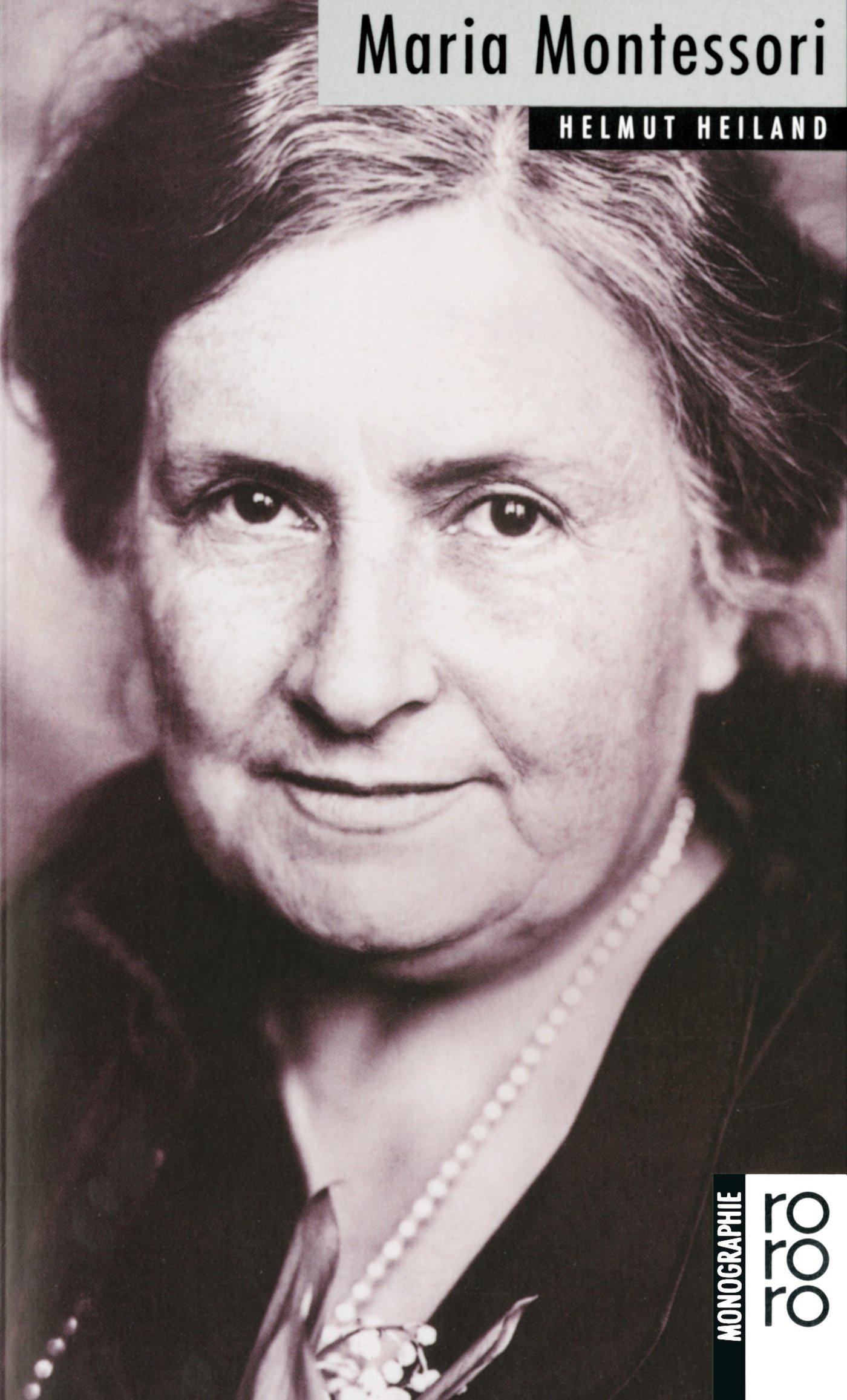 Maria Montessori. Mit Selbstzeugnissen und Bilddokumenten Taschenbuch – 1. Juli 1991 Helmut Heiland Rowohlt Taschenbuch 3499504197 Italien
