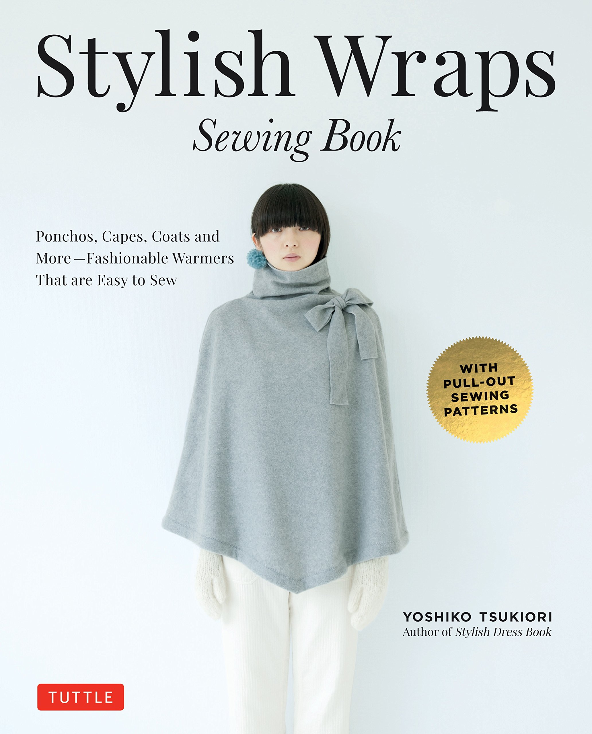 Stylish Wraps Sewing Book: Ponchos, Capes, Coats and More