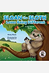 Sloan the Sloth Loves Being Different: A self-worth story celebrating our unique abilities and talents. For ages 3-8, preschool through 2nd grade. (Punk and Friends Learn Social Skills) Kindle Edition