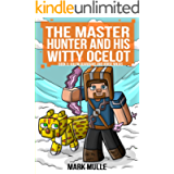 The Master Hunter and His Witty Ocelot (Book 5): Golem Guardians and Horse Ninjas (An Unofficial Minecraft Diary Book…