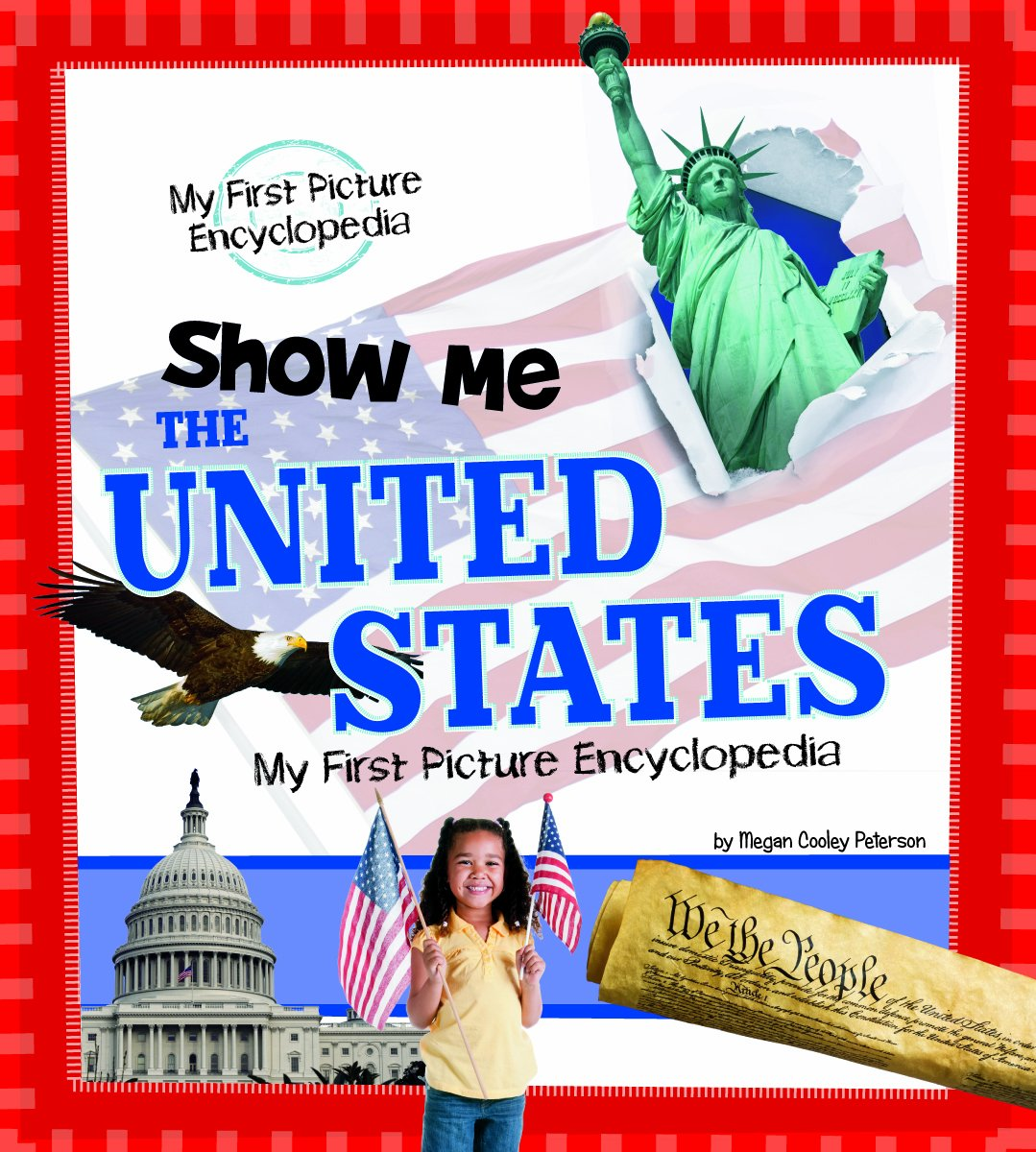 Show Me the United States: My First Picture Encyclopedia (My First Picture Encyclopedias)