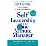 Self Leadership and the One Minute Manager Revised Edition: Gain the Mindset and Skillset for Getting What You Need to Succee