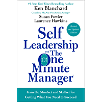 Self Leadership and the One Minute Manager Revised Edition: Gain the Mindset and Skillset for Getting What You Need to…