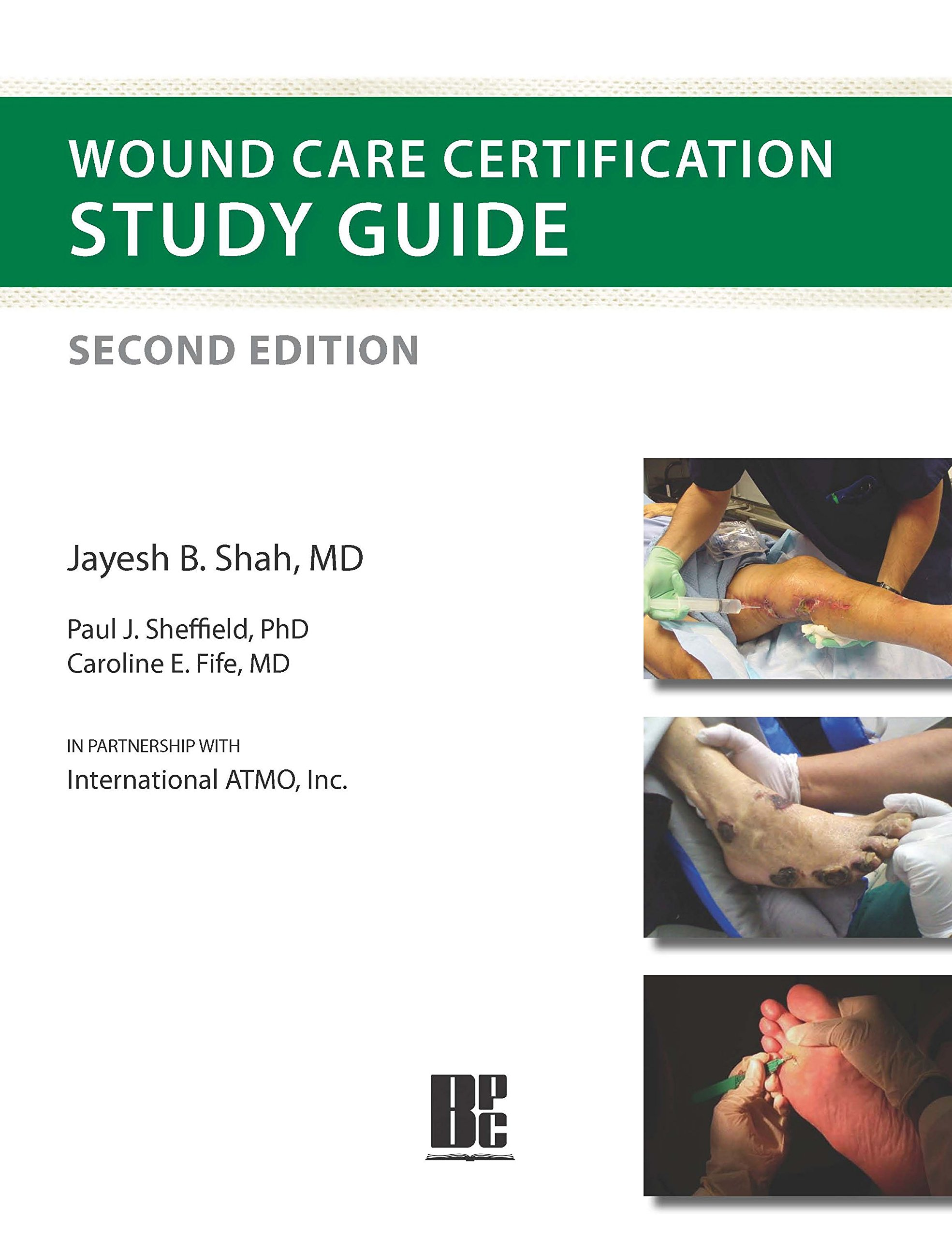Wound Care Certification Study Guide, Second Edition: Jayesh B. Shah M.D.,  Paul J. Sheffield, PhD, Caroline E. Fife, MD: 9781930536838: Amazon.com:  Books