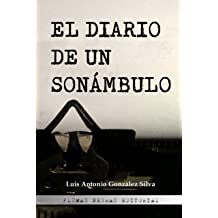 El Diario de un Sonámbulo (Spanish Edition) Jul 10, 2017