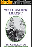 'We'll Gather Lilacs...' (Northwich Memoirs Book 2)