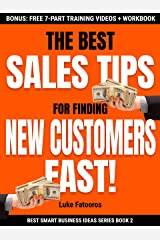 The Best Sales Tips For Finding New Customers Fast! (Best Smart Business Ideas Book 2) Kindle Edition