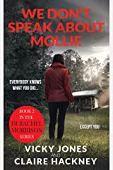 We Don't Speak About Mollie: Book 2 in the DI Rachel Morrison series Kindle Edition