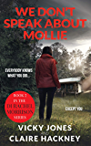 We Don't Speak About Mollie: Book 2 in the DI Rachel Morrison series