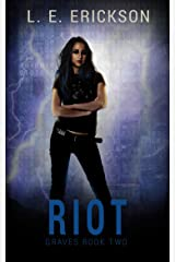 Riot (Graves Book Two) Kindle Edition