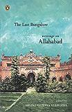 Last Bungalow: Writings on Allahabad