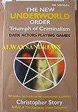The New Underworld Order: Triumph of Criminalism the Global Hegemony of Masonic Intelligence