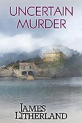 Uncertain Murder (Watchbearers Book 3) Kindle Edition