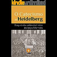 O Catecismo de Heidelberg