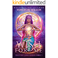Wish For Me (Destiny Jinn Series Book 1) (English Edition)
