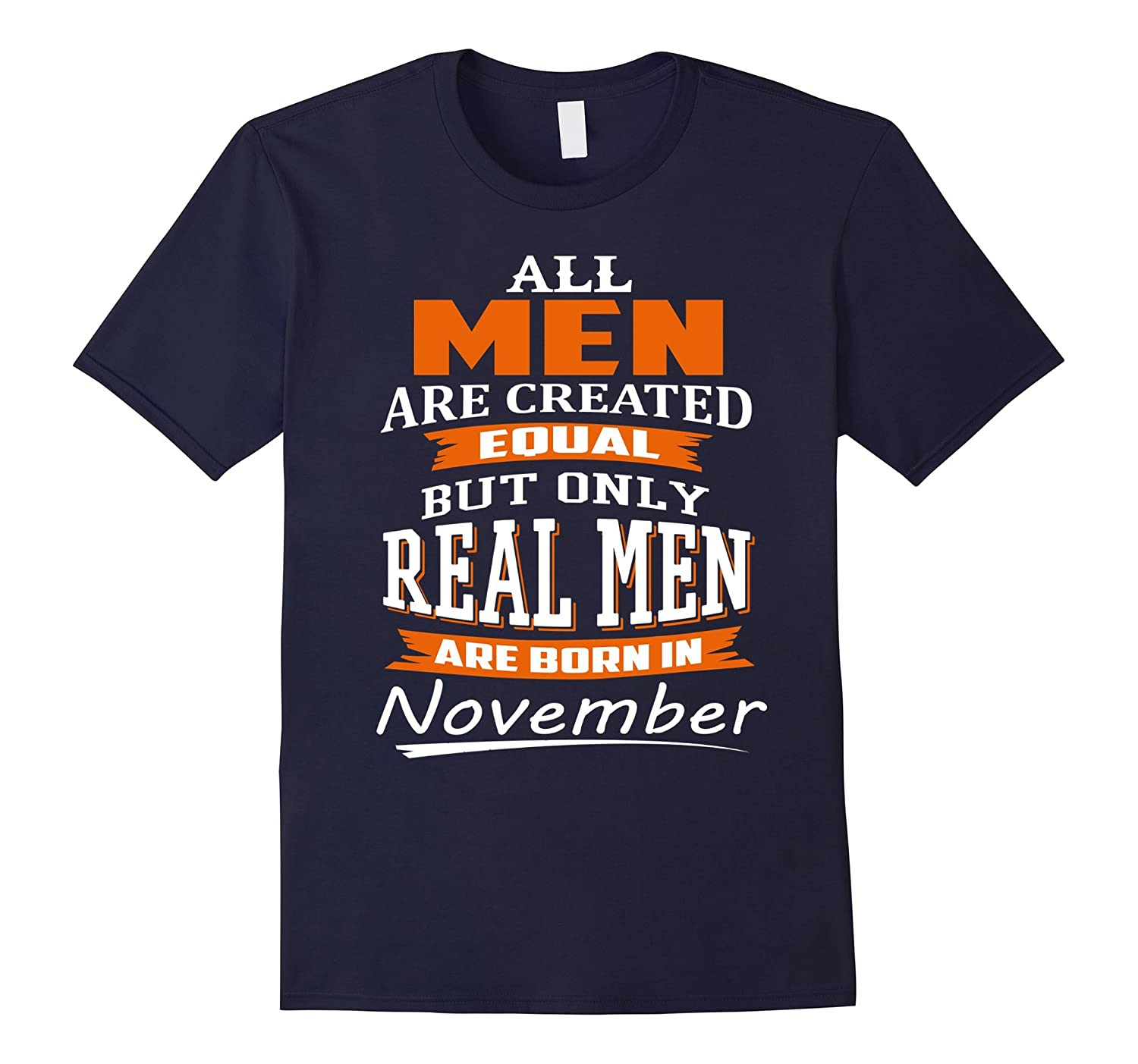 All Men Are Created Equal - Real Men Are Born in November-Art