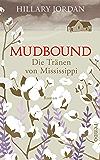 Mudbound – Die Tränen von Mississippi: Roman (German Edition)