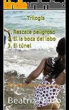 Trilogía 1. Rescate peligroso 2. En la boca del lobo 3. El túnel: Novelas de Aventuras (Spanish Edition)