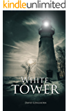 White Tower: Paranormal & Supernatural Horror Story with Scary Ghosts (Dark Isle Series Book 2)