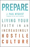 Prepare: Living Your Faith in an Increasingly Hostile Culture