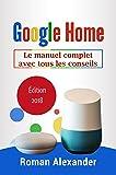 Google Home: Le manuel complet avec tous les conseils (Smart Home System t. 2)