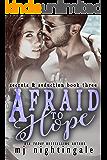 Afraid to Hope (Secrets & Seduction Book 3)