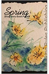 Spring - Breaking Rules Publishing Short Story Book Project Kindle Edition