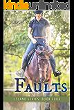 Faults (Island Series Book 4)