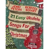 21 Easy Ukulele Songs For Christmas: Book + online video: Volume 2 (Beginning Ukulele Songs)