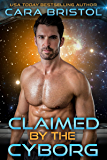 Claimed by the Cyborg (Cy-Ops Cyborg Romance Book 5)
