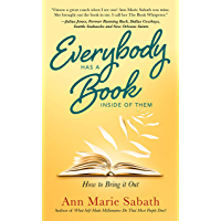 Everybody Has A Book Inside of Them: How To Bring It Out (English Edition)