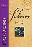 Comentário de Salmos - Vol. 2 (Série Comentários Bíblicos João Calvino)
