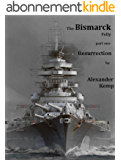 The Bismarck Folly.: Part 1 Resurrection (English Edition)