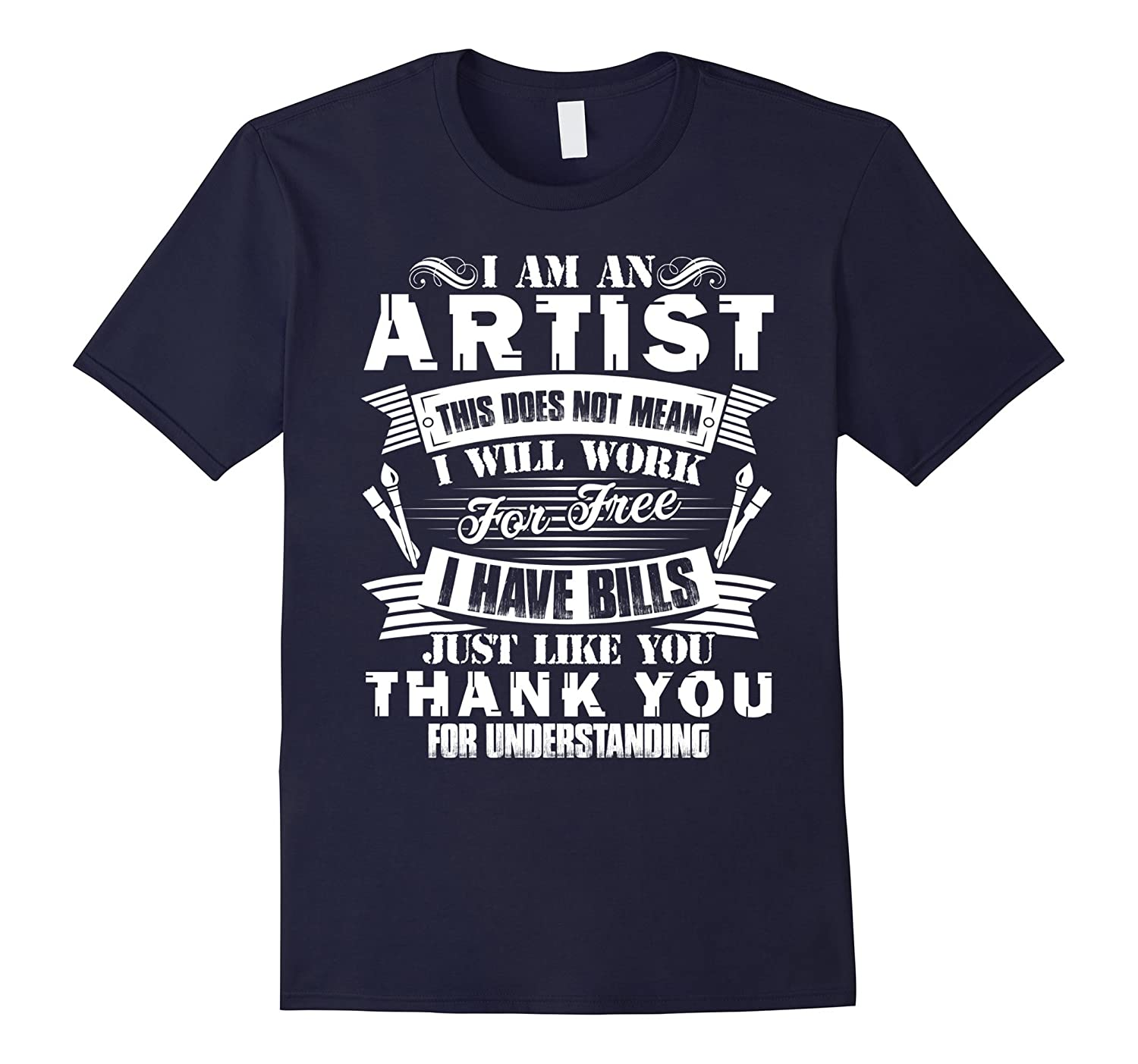 Artist Shirts - I Am An Artist Tee Shirt-CL