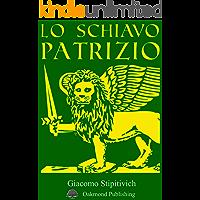 Lo schiavo patrizio (Italian Edition)