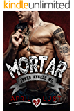 Mortar: A Motorcycle Club Romance (Inked Angels MC)