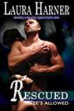 Rescued (Three's Allowed Book 2)